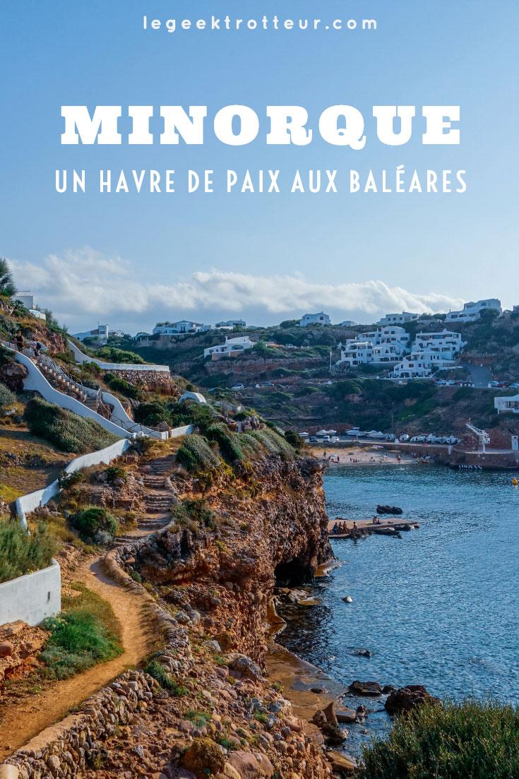 Minorque, un havre de paix aux Baléares | Le Geek Trotteur