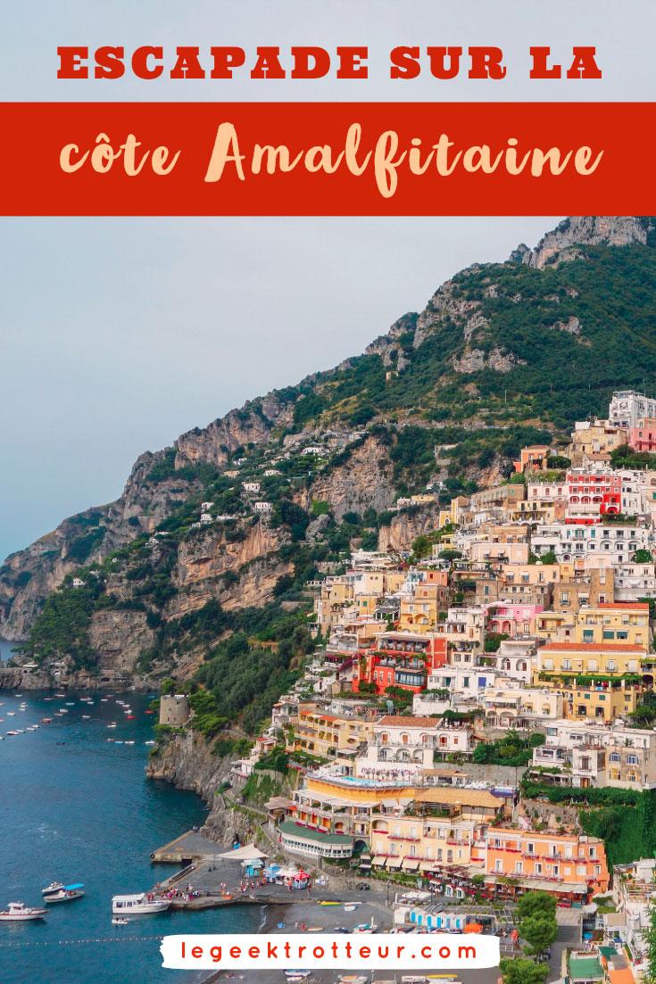 Escapade sur la côte Amalfitaine | Le Geek Trotteur