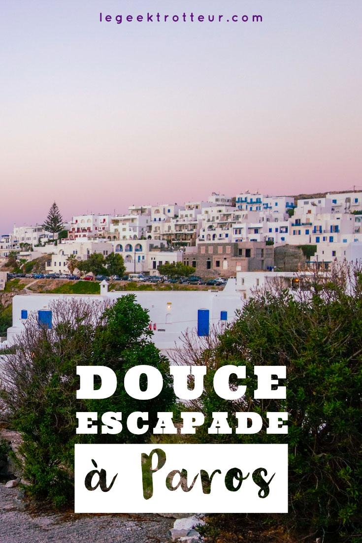 Douce escapade à Paros | Le Geek Trotteur