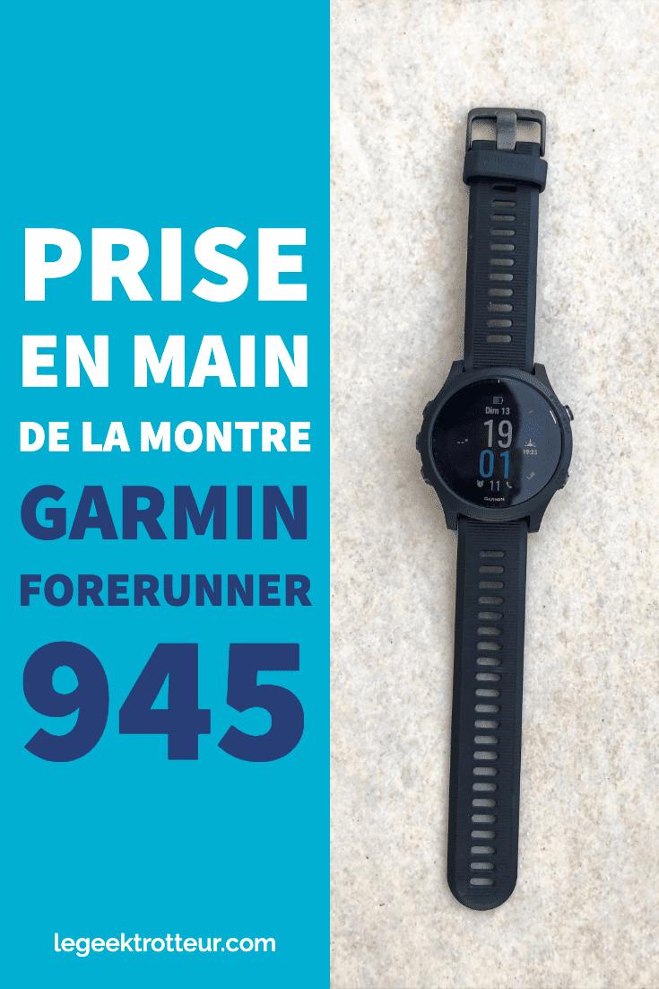 Prise en main de la Garmin Forerunner 945 | Le Geek Trotteur
