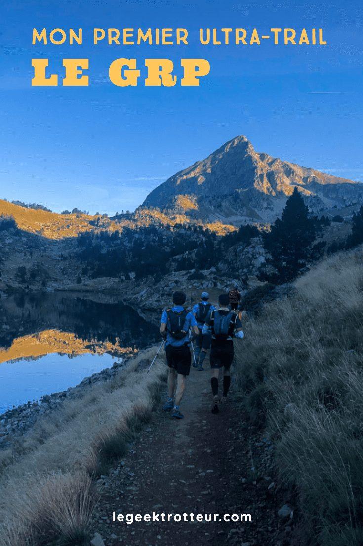 Récit de mon premier ultra-trail : le Grand Raid des Pyrénées | Le Geek Trotteur