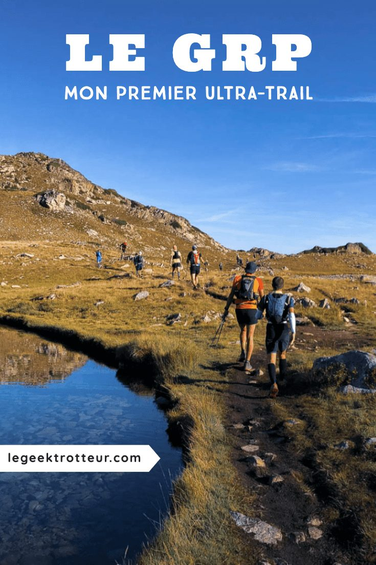 Récit de mon premier ultra-trail : le Grand Raid des Pyrénées   Le Geek Trotteur