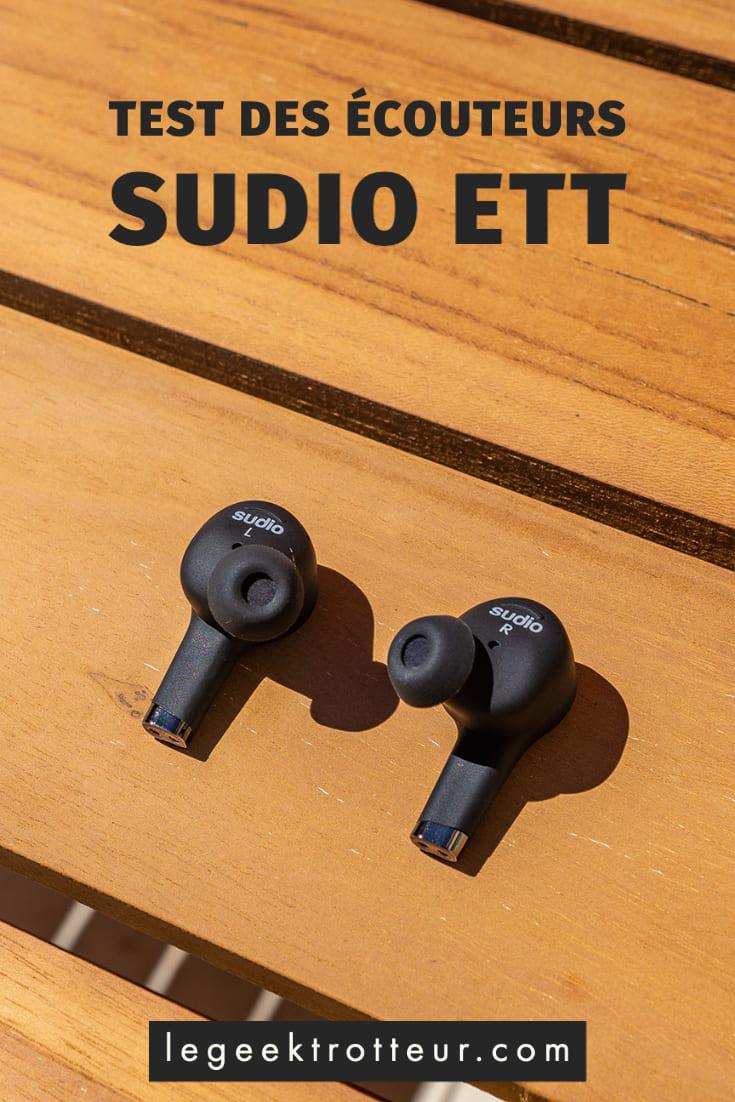 Test des écouteurs Sudio ETT | Le Geek Trotteur